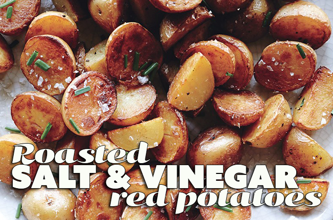 Roasted Salt-and-Vinegar Potatoes — Marinate Me Baby